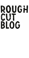 rough cut blog